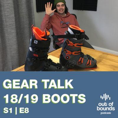 S1|E8 Gear Talk – 18/19 Ski Boots