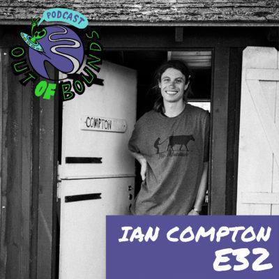 E32 – Ian Compton