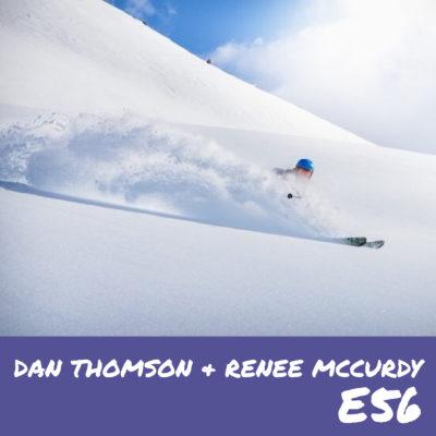 E56 – Dan Thomson & Renee McCurdy