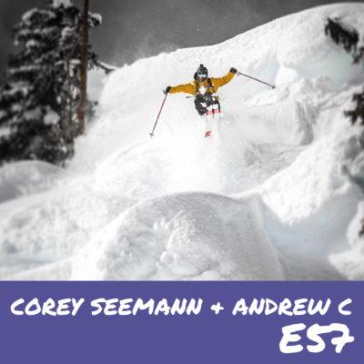 E57 – Corey Seemann & Andrew