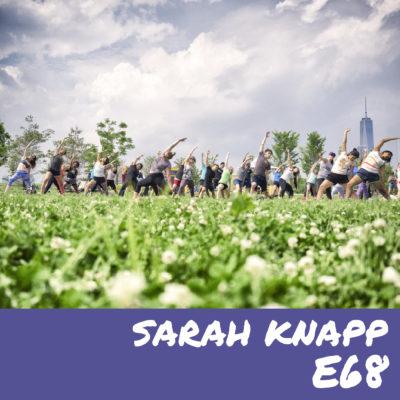 E68 – Sarah Knapp