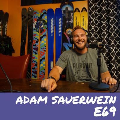 E69 – Adam Sauerwein ( @mradamx)