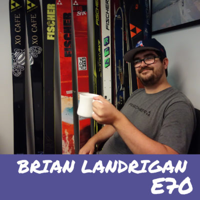 E70 – Brian Landrigan