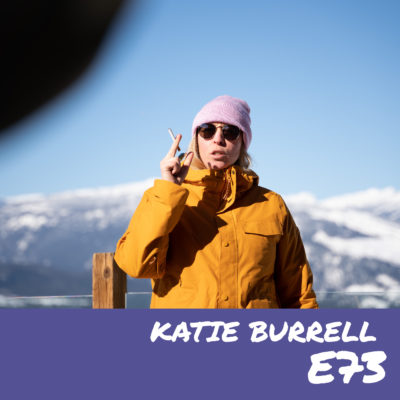 E73 – Katie Burrell