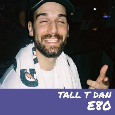 E80 – Tall T Dan