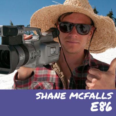 E86 – Shane Mcfalls