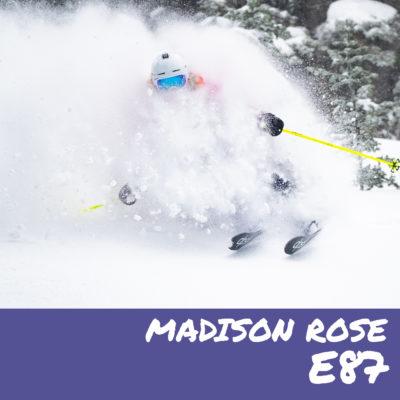 E87 – Madison Rose