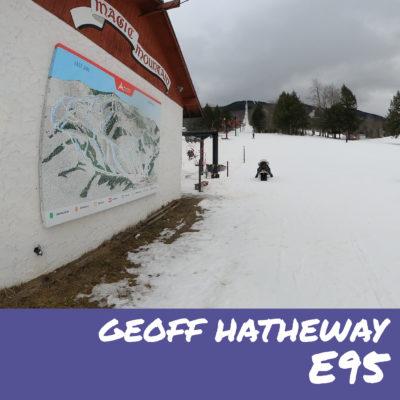 E95- Geoff Hatheway- Ski Magic (@skimagicVT)